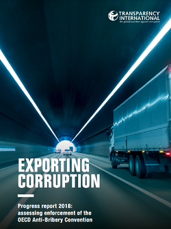 Exporting Corruption - Progress Report 2018: Assessing Enforcement of the OECD Anti-Bribery Convention