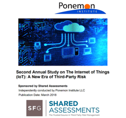 Ponemon Institute Report - Second Annual Study on The Internet of Things (IoT): A New Era of Third-Party Risk