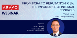 Webinar - From FCPA to Reputation Risk: The Importance of Internal Controls